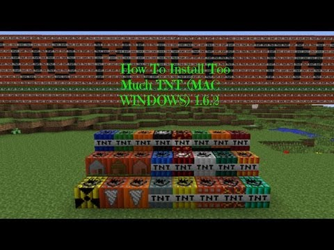 How To Install Too Much TNT For Minecraft 1.6.2 (Windows And Mac)