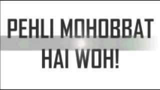 Pehli Mohabbat(Lyrical)- Darshan Raval (Raw-Star) - Best Hit....