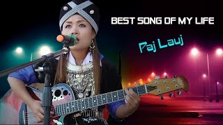 Best Song of My Life 2016 ( Paj Lauj )