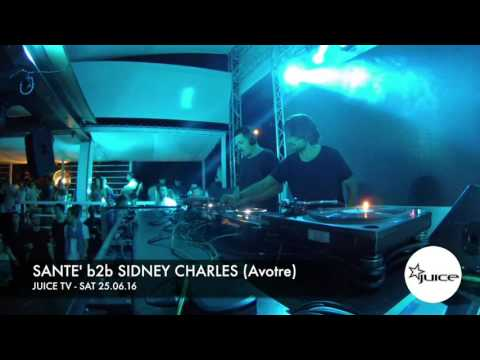 JUICE TV - Sat 25.06.16 / SANTE' b2b SIDNEY CHARLES