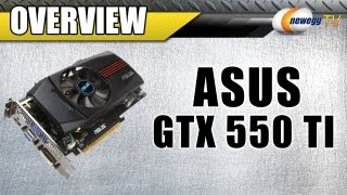 Newegg TV_ ASUS GeForce GTX 550 TI Overview