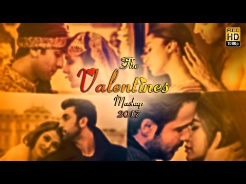 Valentines Mashup 2017  DJ Danish  Best Bollywood Hindi Love Mashup  Latest Song 2017