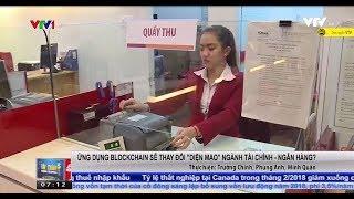 |BitBox| Ngân hàng Việt Nam sẽ ứng dụng công nghệ Blockchain vào tài chính - Bản tin VTV
