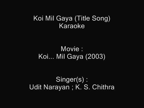 Koi Mil Gaya - Udit Narayan ; K. S. Chithra - Koi... Mil Gaya (2003)