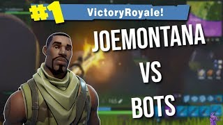 JOEMONTANA VS BOTS | FUNNY HIGH KILL GAME (Fortnite Battle Royale Gamplay)