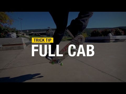Trick Tips: How to Full Cab with Andrew Cannon