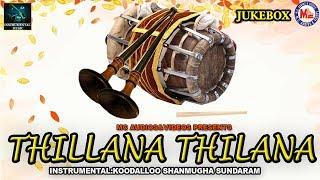 Thillana Thillana| Nadhaswaram & Tavil Instrument Music | Audio Jukebox | Instrument Music