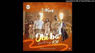 D-Black Ft Kidi - Obiba(Official Audio)