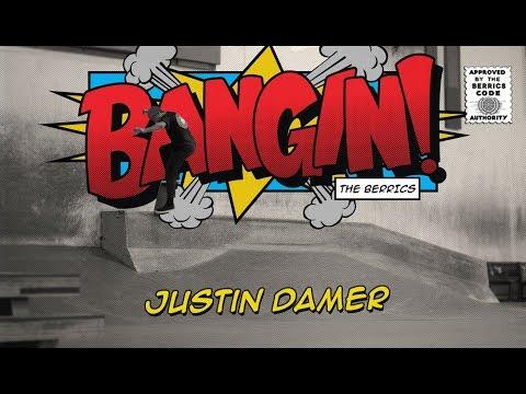 Justin Damer - Bangin!
