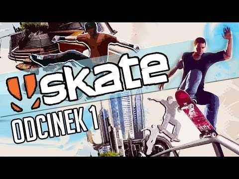 #1 Zagrajmy w Skate. skate. Lets Play gameplay Xbox 360 PL