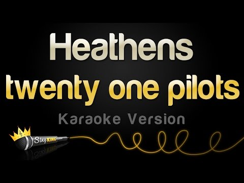 twenty one pilots - Heathens (from Suicide Squad) (Karaoke Version)