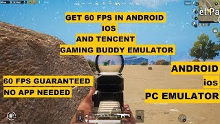 PUBG MOBILE GET 60 FPS IN ANDROID, tencent EMULATOR and IOS, NO APP NEEDED
