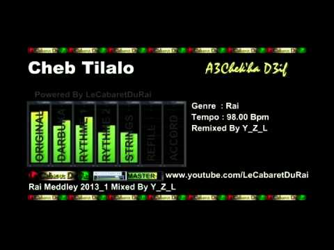 Rai Cheb Tilalo - 3achek'ha Da3if Remix 2013 By Y_Z_L