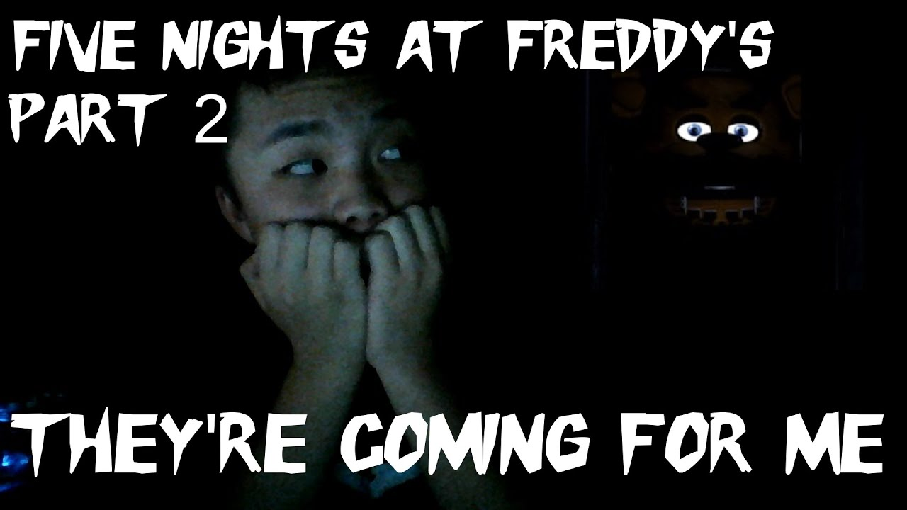 They re coming for me five nights at freddy s night 2 amp 3