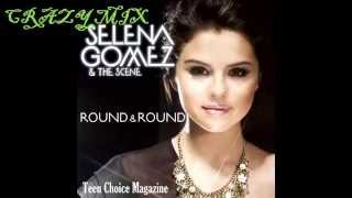 Selena Gomez - Round And Round - Remix - Crazy Mix