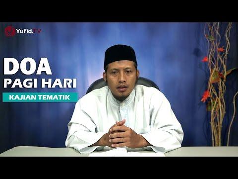 Kajian Islam: Doa Yang Diucapkan Ketika Pagi Hari - Ustadz Zaid Susanto