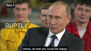 """I work so that you could be happy"" - Putin"