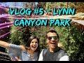 VLOG #5 - LYNN CANYON PARK