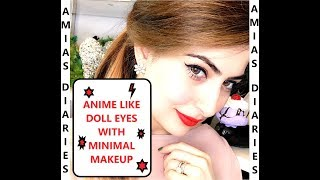 GET ANIME LIKE DOLL EYES WITH MINIMAL MAKEUP!!!