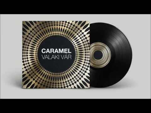 CARAMEL - Valaki Vár
