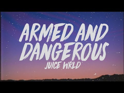 Juice WRLD - Armed & Dangerous (Lyrics)
