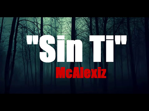 Sin ti - Rap Desamor / McAlexiz Garcia (AUDIO) (VIDEO LYRICS)