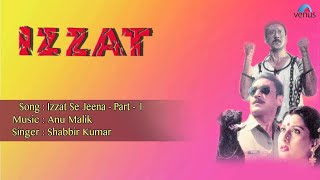 Izzat : Izzat Se Jeena Part- 1 Full Audio Song | Jakie Shroff, Sangeeta Bijlani |
