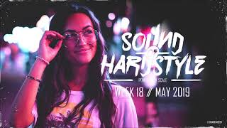SOUND OF HARDSTYLE | WEEK 18 // MAY 2019