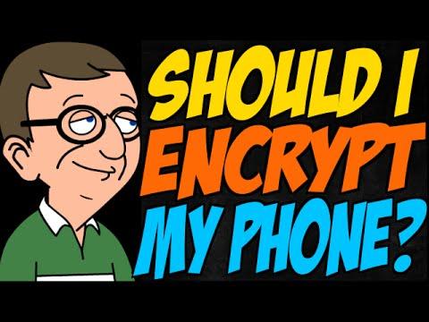 Should I Encrypt My Phone?