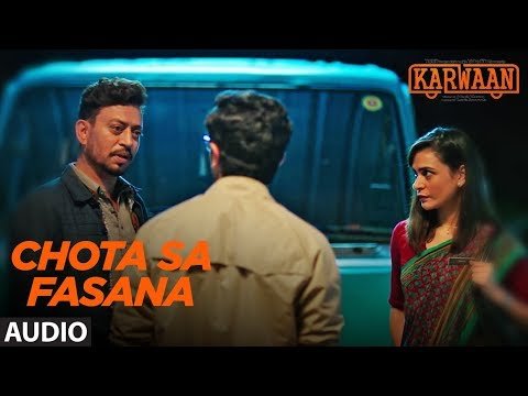 Download Lagu  Chota Sa Fasana Full Audio | Karwaan | Irrfan Khan | DulQuer Salmaan | Mithila Palkar | Arijit Singh Mp3 Free