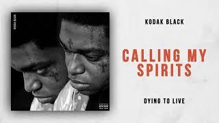 Kodak Black - Calling My Spirits (Dying To Live)