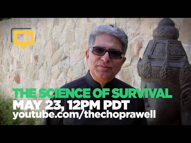 "The Science of Survival Hangout and ""Aspire to Inspire"" series with Deepak Chopra!"