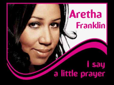 aretha franklin i say a little prayer - 480×360