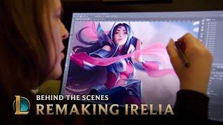 Remaking Irelia - Behind the Scenes | League of Legends