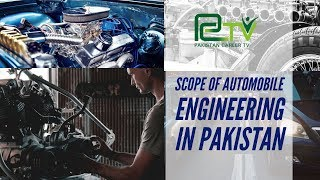 Scope/Future of Automobile Engineering in Pakistan | Sohaib Ahmed | Pakistan Career TV