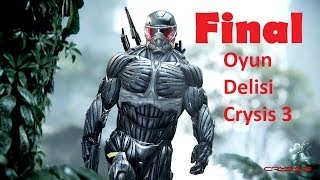 Crysis 3 - Türkçe Walkthroug - Final Bölüm