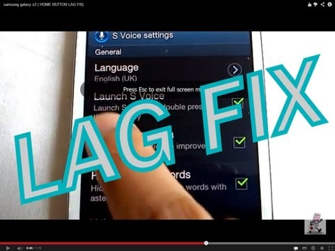 samsung galaxy s3 ( HOME BUTTON LAG FIX)
