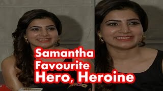Who Is Samantha Favorite Hero and Heroine ?