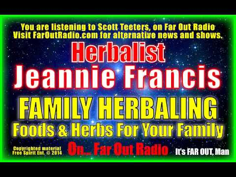 Herbalist Jeannie Francis, FAMILY HERBALING, Foods & Herbs For Your Family, On FarOutRadio 4-22-13