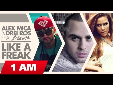 Alex Mica & Drei Ros feat. Evelyn - Like a Freak