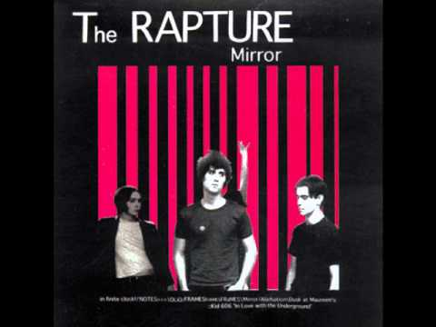 The Rapture - Mirror