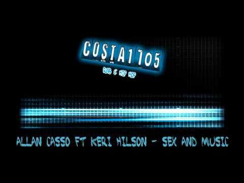 Allan Casso ft. Keri Hilson - Sex and Music