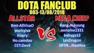 Dota Fanclub-Allstar vs Mega Creep