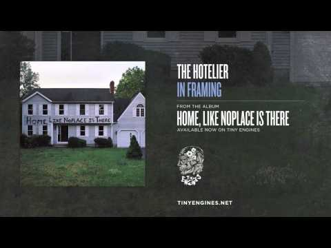 The Hotelier - In Framing