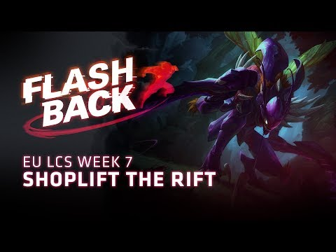 FLASHBACK // Shoplift the Rift (2018 EU LCS Spring Week 7)