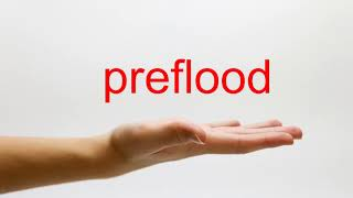 How to Pronounce preflood - American English