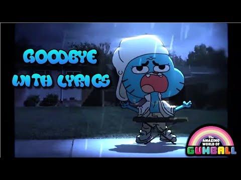 The Amazing World Of Gumball | Goodbye - With Lyrics
