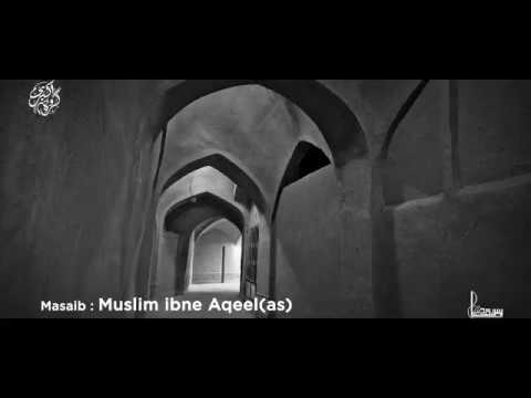 Shahadat Muslim bin Aqeel (as)Mir Hasan&Syed Raza Haider Rizvi Masaib Hazrat Muslim Ibn Aqeel 1440