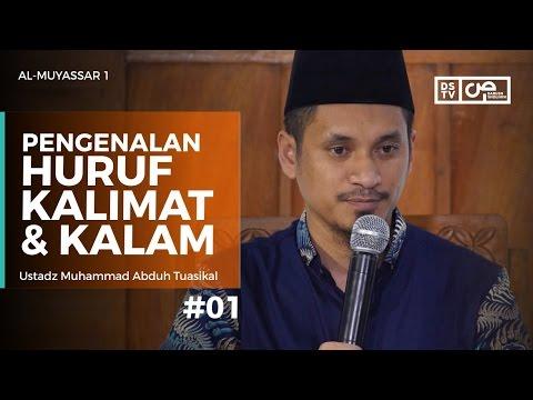 Al-Muyassar (01) : Pengenalan Huruf, Kalimat Dan Kalam - Ustadz M Abduh Tuasikal