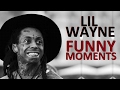 Lil Wayne FUNNY MOMENTS (BEST COMPILATION) -